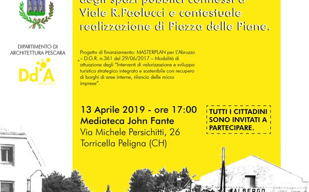 """""""Piazza Delle Piane"""" – Presentazione Pubblica Del Progetto Di Riqualificazione Degli Spazi Pubblici A Torricella Peligna"""